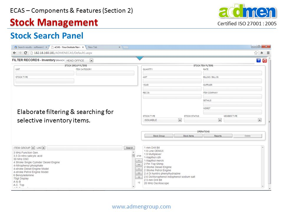 Certified ISO 27001 : 2005 www.admengroup.com ECAS – Components & Features (Section 2) Stock Search Panel Stock Management Elaborate filtering & searc