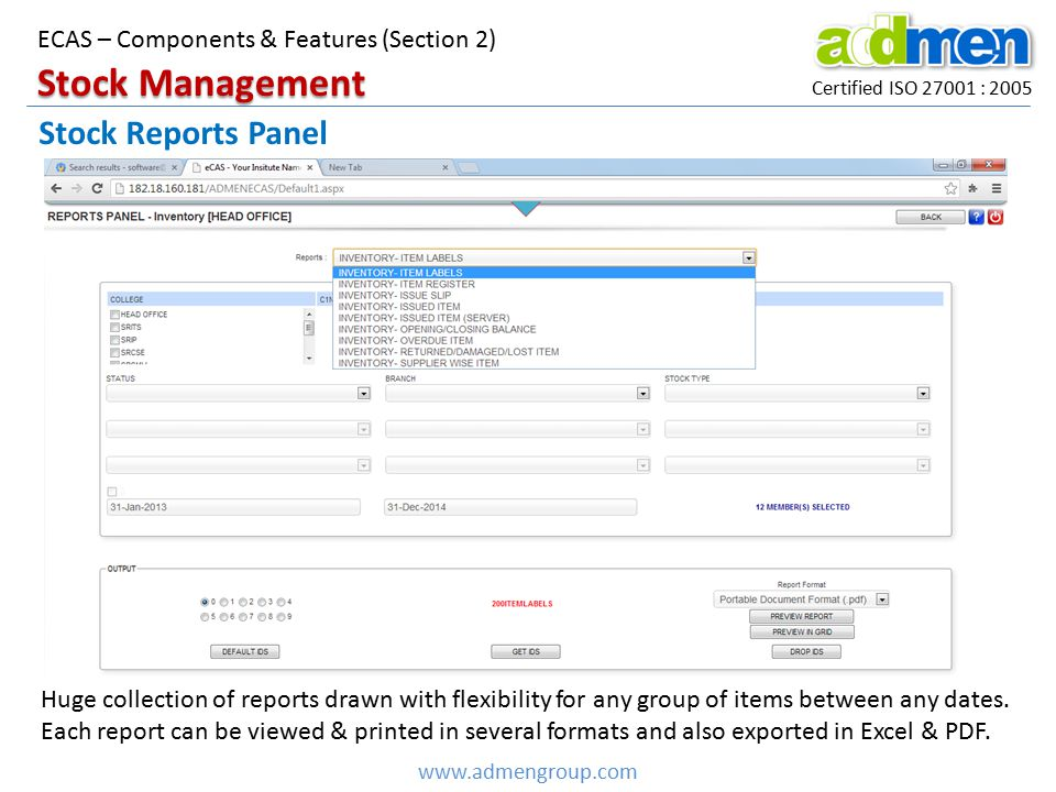 Certified ISO 27001 : 2005 www.admengroup.com ECAS – Components & Features (Section 2) Stock Reports Panel Stock Management Huge collection of reports