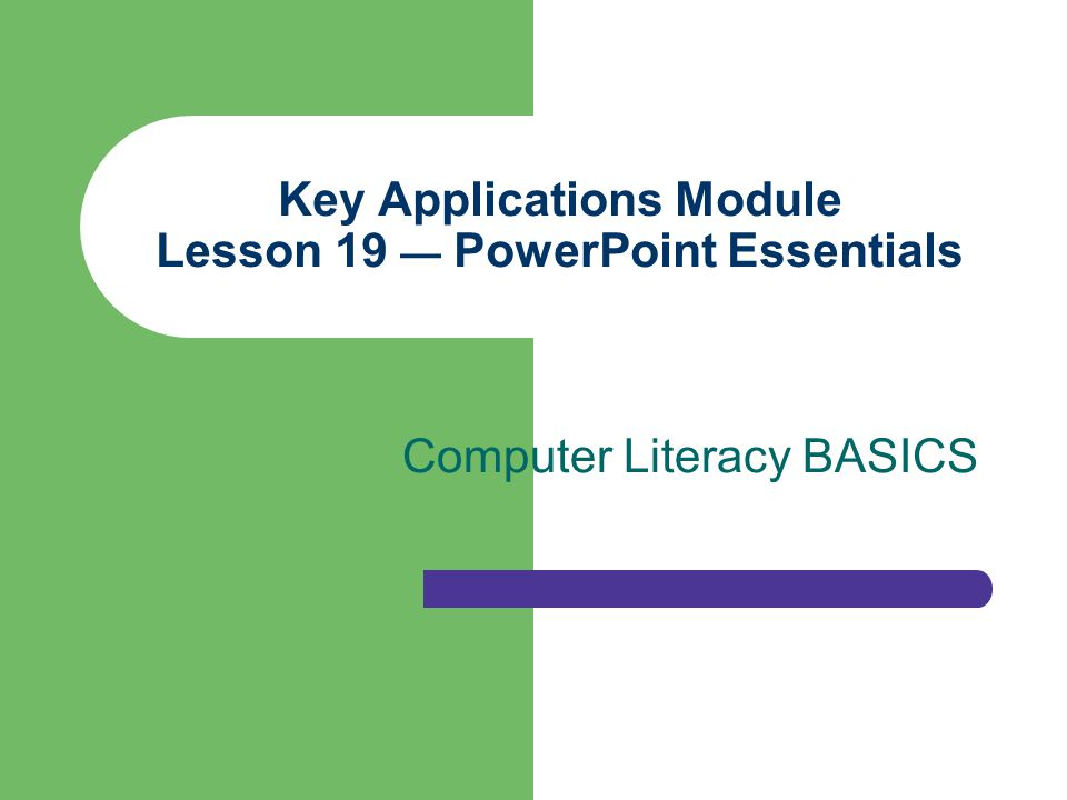 Computer Literacy BASICS 32 Summary When you start PowerPoint, you can choose to create a new presentation or open an existing presentation.