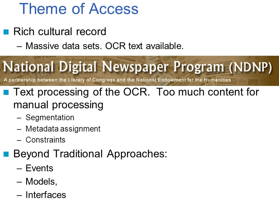 Theme of Access Rich cultural record –Massive data sets.