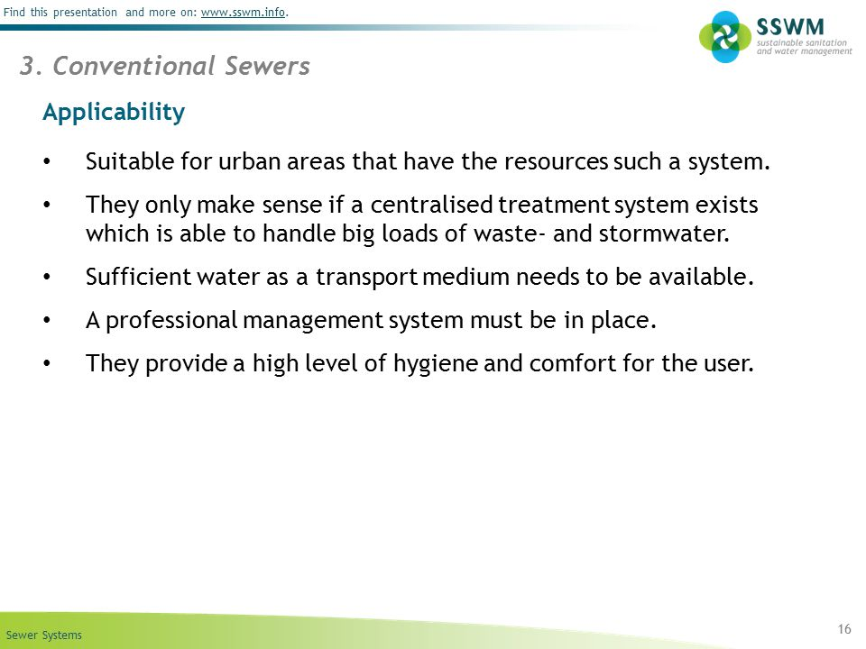 Sewer Systems Find this presentation and more on: www.sswm.info.www.sswm.info Applicability Suitable for urban areas that have the resources such a sy