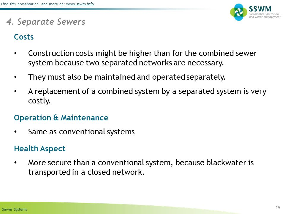 Sewer Systems Find this presentation and more on: www.sswm.info.www.sswm.info Costs Construction costs might be higher than for the combined sewer sys