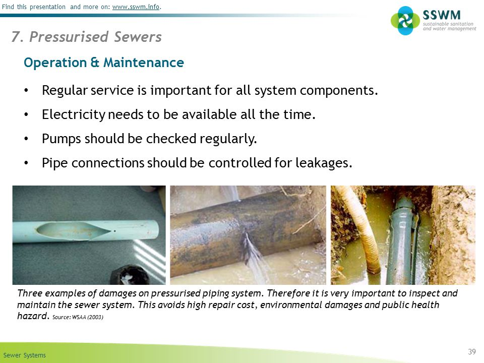 Sewer Systems Find this presentation and more on: www.sswm.info.www.sswm.info Operation & Maintenance Regular service is important for all system comp