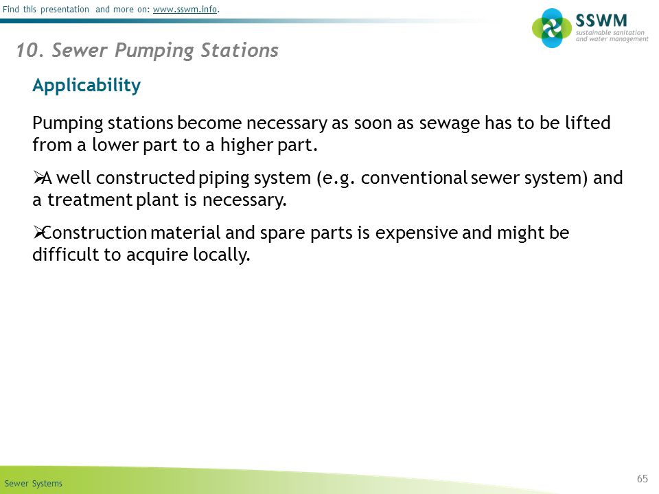 Sewer Systems Find this presentation and more on: www.sswm.info.www.sswm.info Applicability Pumping stations become necessary as soon as sewage has to