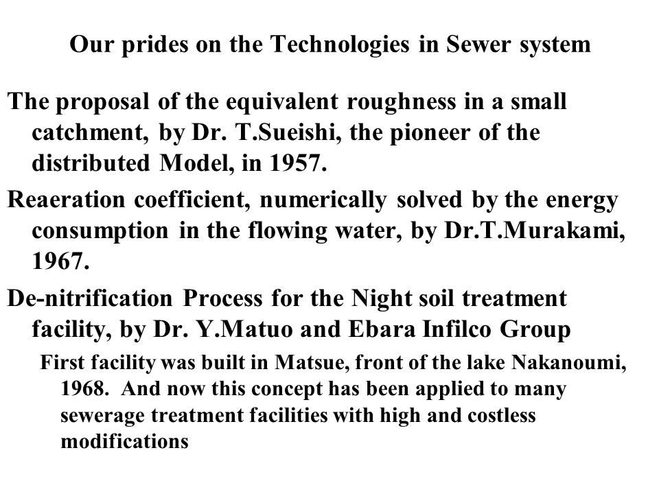 Our prides on the Technologies in Sewer system The proposal of the equivalent roughness in a small catchment, by Dr.