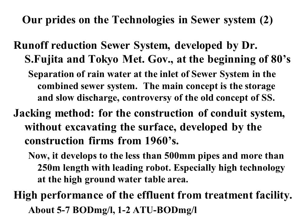 Our prides on the Technologies in Sewer system (2) Runoff reduction Sewer System, developed by Dr.