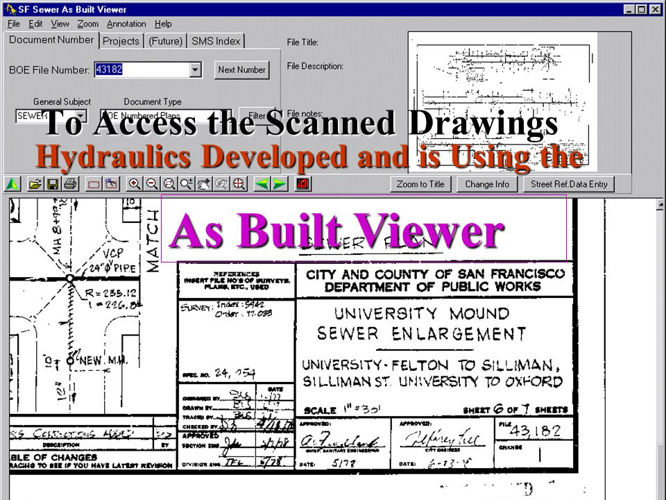 To Access the Scanned Drawings Hydraulics Developed and is Using the As Built Viewer