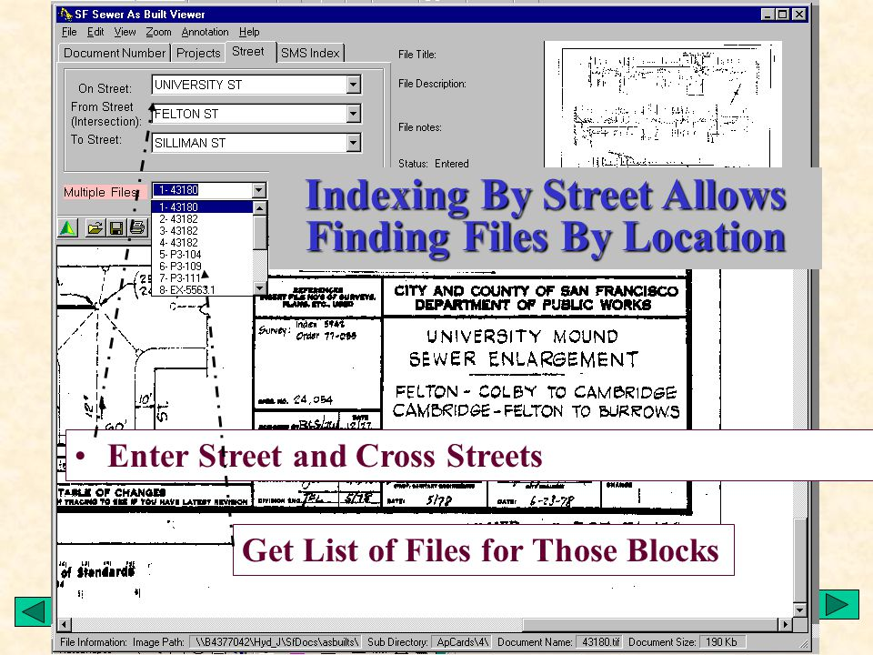 Enter Street and Cross Streets Get List of Files for Those Blocks Indexing By Street Allows Finding Files By Location