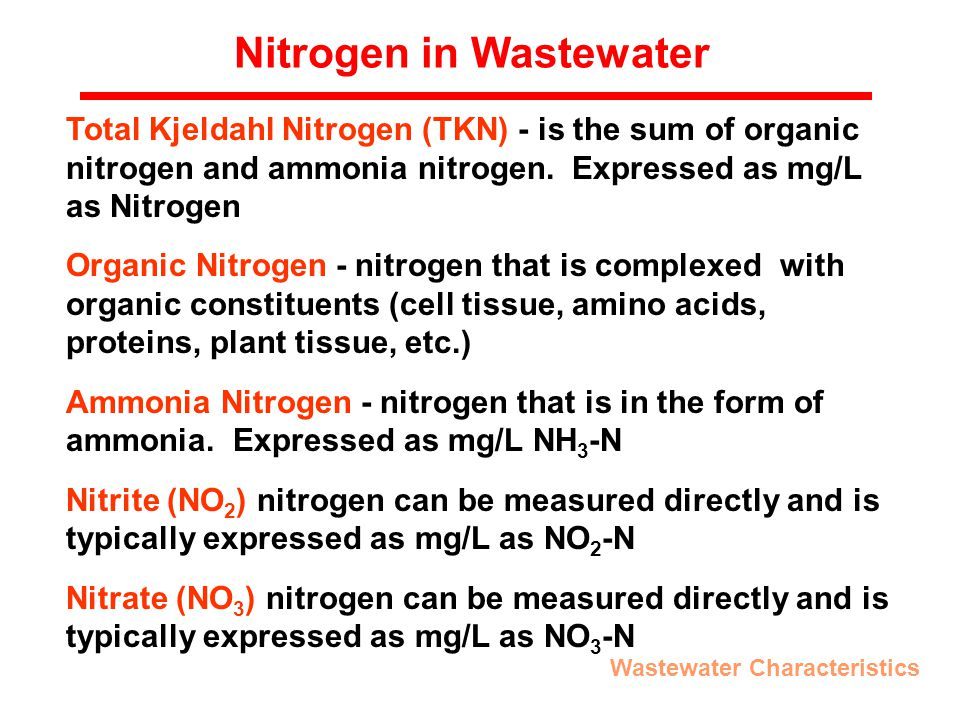 Nitrogen in Wastewater Total Kjeldahl Nitrogen (TKN) - is the sum of organic nitrogen and ammonia nitrogen.