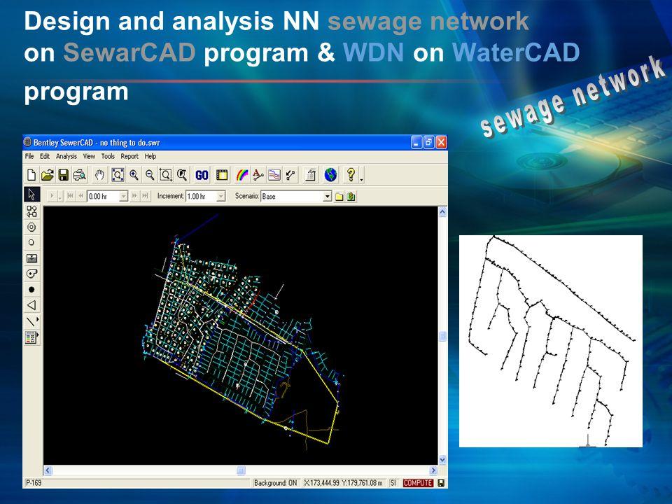 Design and analysis NN sewage network on SewarCAD program & WDN on WaterCAD program