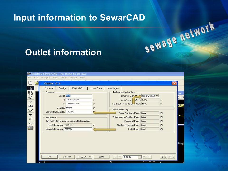 Input information to SewarCAD Outlet information