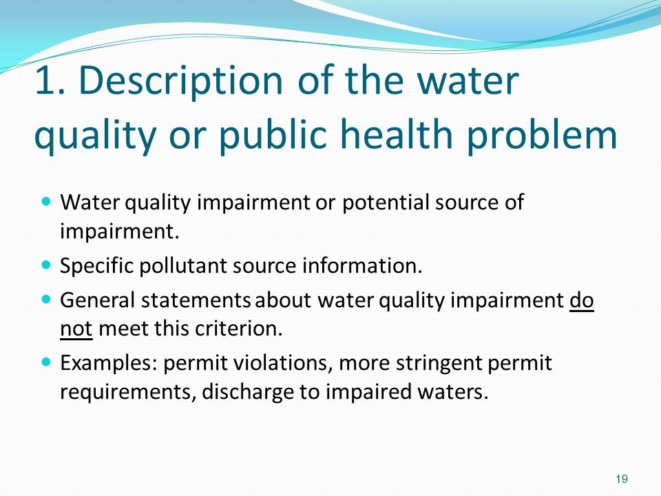1. Description of the water quality or public health problem Water quality impairment or potential source of impairment. Specific pollutant source inf
