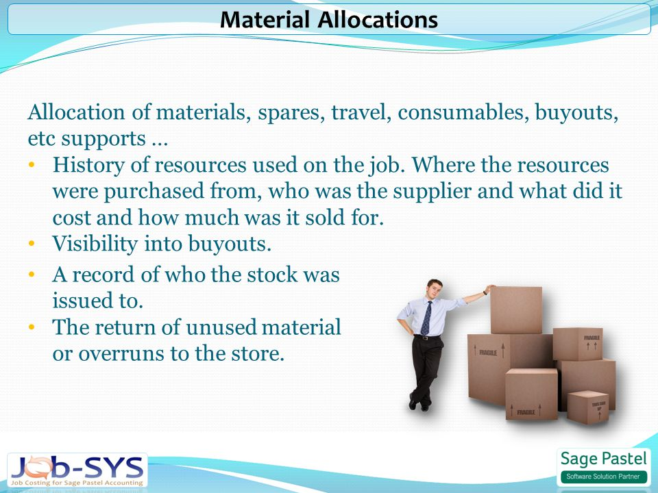Allocation of materials, spares, travel, consumables, buyouts, etc supports … History of resources used on the job.