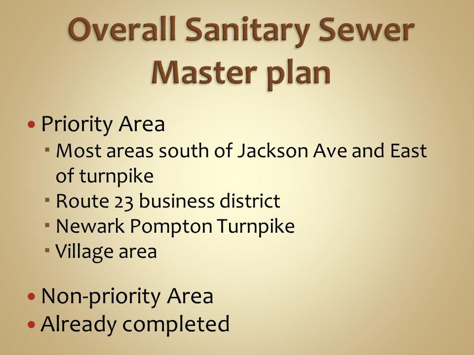 Priority Area  Most areas south of Jackson Ave and East of turnpike  Route 23 business district  Newark Pompton Turnpike  Village area Non-priority Area Already completed