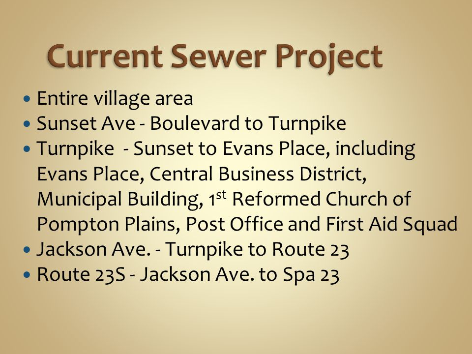 Entire village area Sunset Ave - Boulevard to Turnpike Turnpike - Sunset to Evans Place, including Evans Place, Central Business District, Municipal Building, 1 st Reformed Church of Pompton Plains, Post Office and First Aid Squad Jackson Ave.