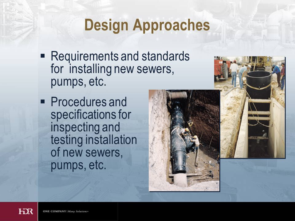 Design Approaches  Requirements and standards for installing new sewers, pumps, etc.