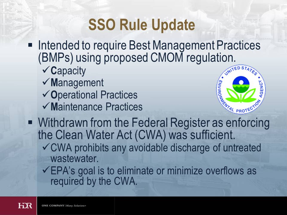 SSO Rule Update  Intended to require Best Management Practices (BMPs) using proposed CMOM regulation.