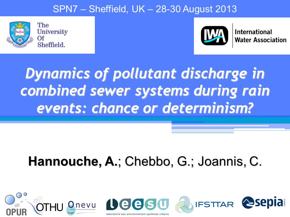 Hannouche, A.; Chebbo, G.; Joannis, C. Dynamics of pollutant discharge in combined sewer systems during rain events: chance or determinism? SPN7 – She