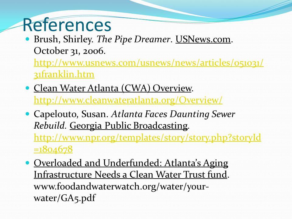 References Brush, Shirley. The Pipe Dreamer. USNews.com. October 31, 2006. http://www.usnews.com/usnews/news/articles/051031/ 31franklin.htm http://ww