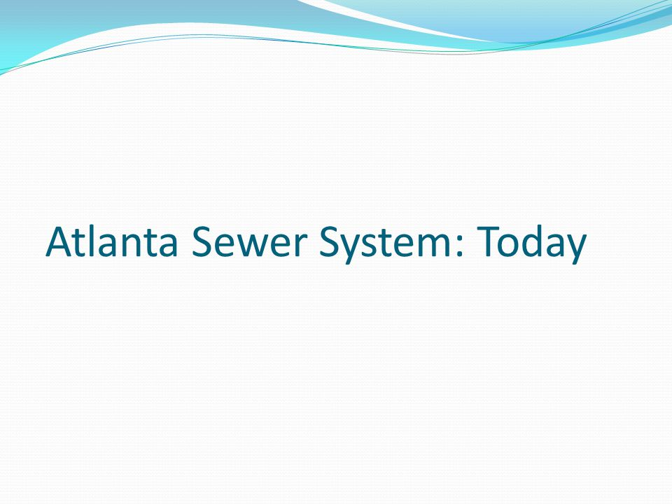 Atlanta Sewer System: Today