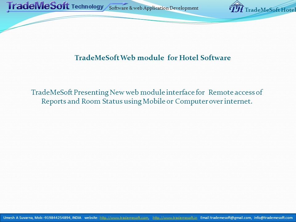 Software & web Application Development TradeMeSoft Hotel TradeMeSoft Presenting New web module interface for Remote access of Reports and Room Status using Mobile or Computer over internet.