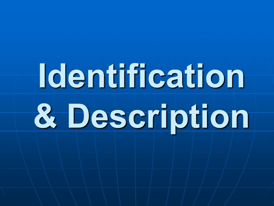 Identification & Description