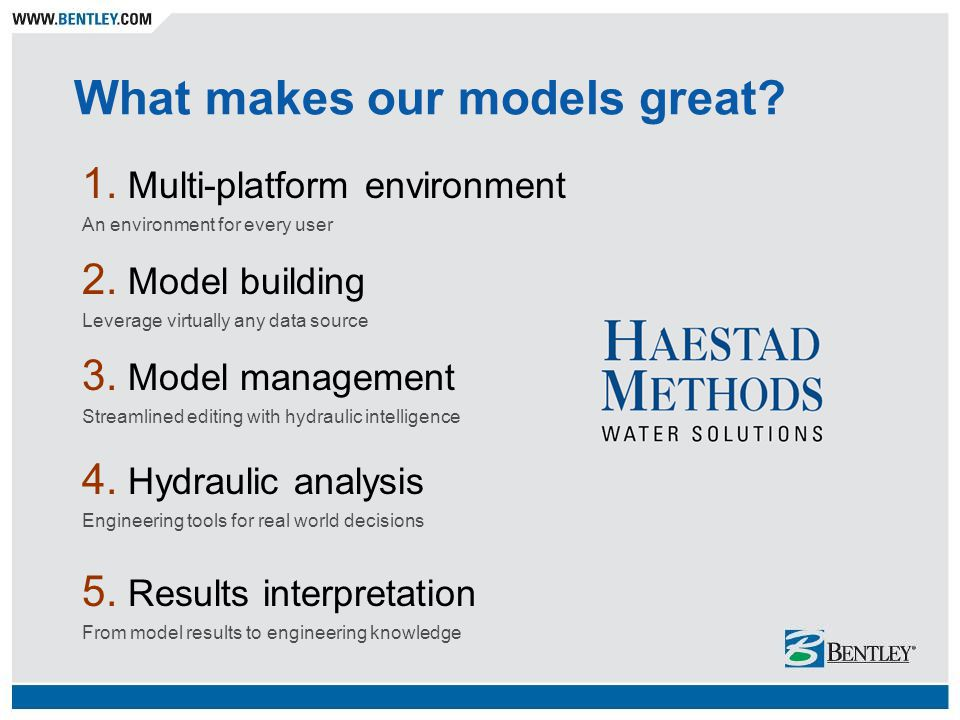 1. Multi-platform environment An environment for every user 5. Results interpretation From model results to engineering knowledge 2. Model building Le