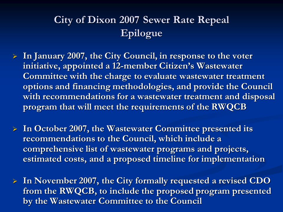 City of Dixon 2007 Sewer Rate Repeal Epilogue  In January 2007, the City Council, in response to the voter initiative, appointed a 12-member Citizen'