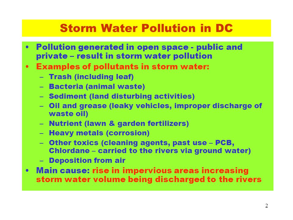 2 Storm Water Pollution in DC Pollution generated in open space - public and private – result in storm water pollution Examples of pollutants in storm