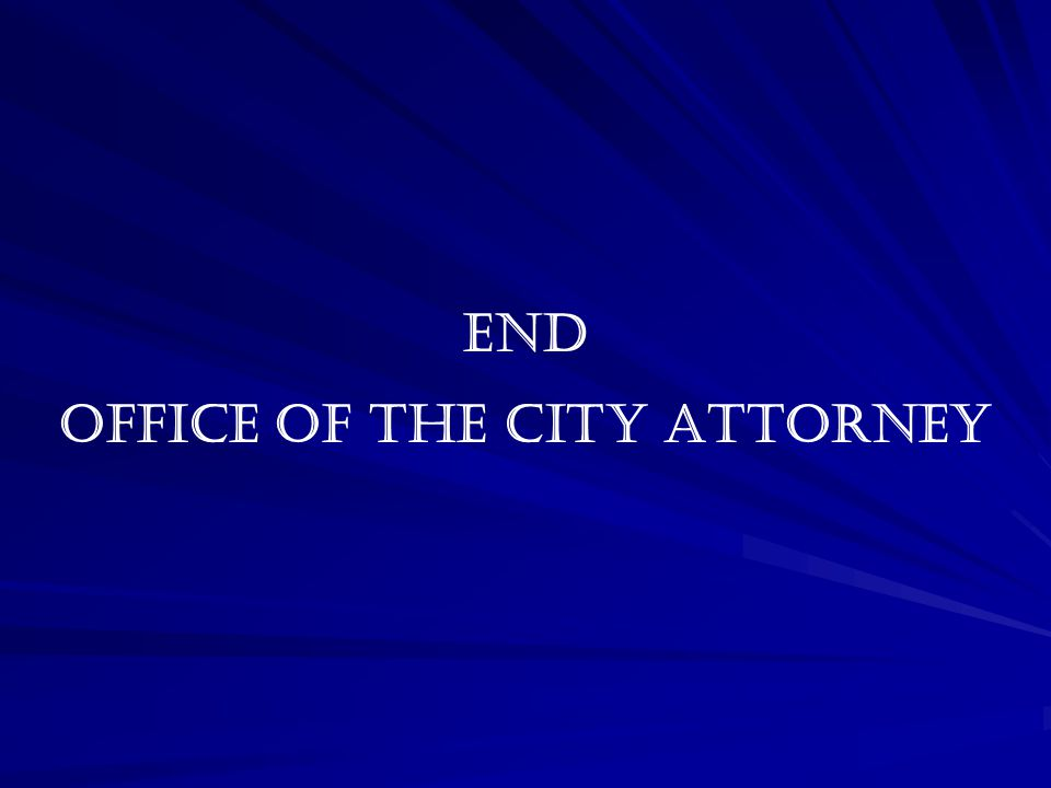 END OFFICE OF THE CITY ATTORNEY