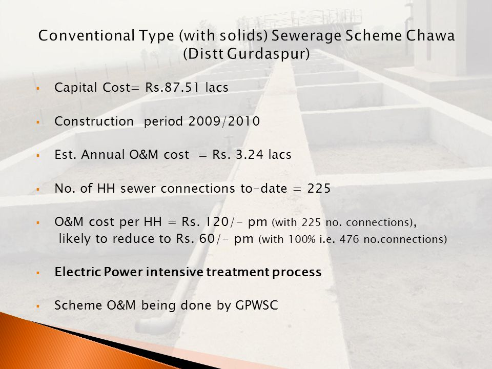  Capital Cost= Rs.87.51 lacs  Construction period 2009/2010  Est.