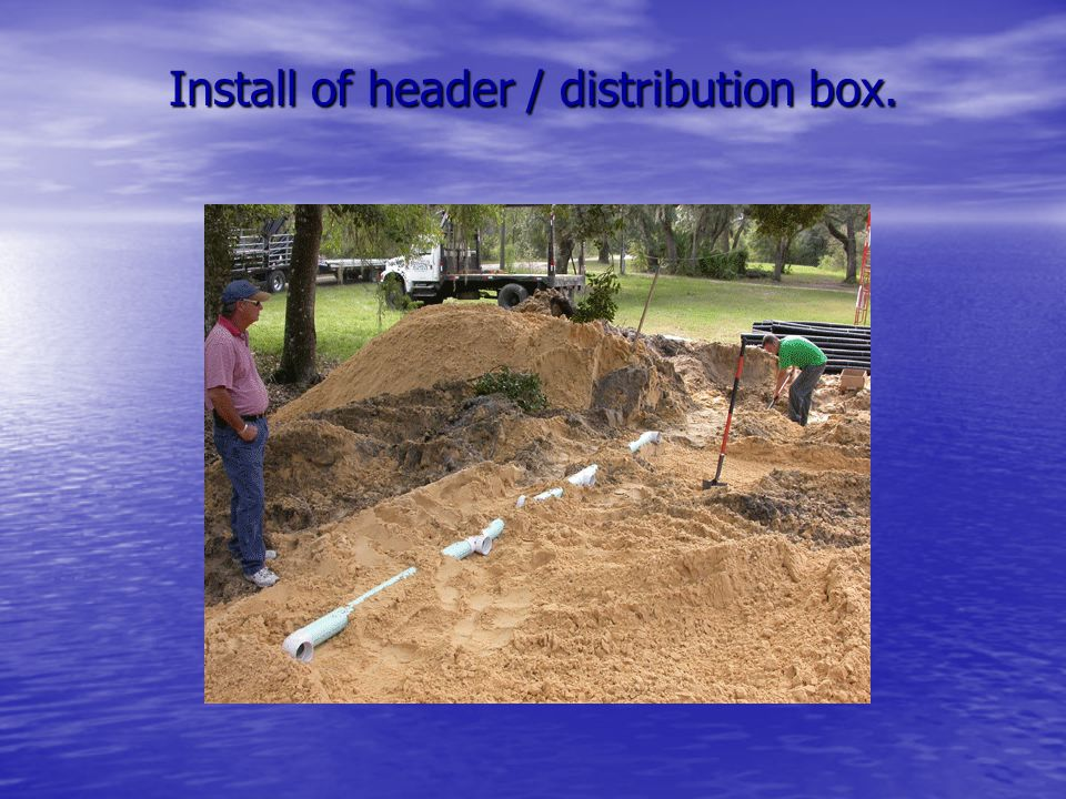 Install of header / distribution box.