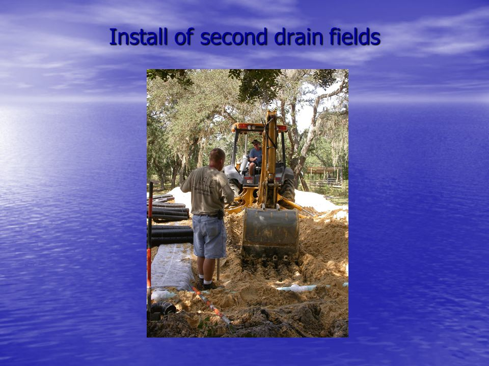 Install of second drain fields