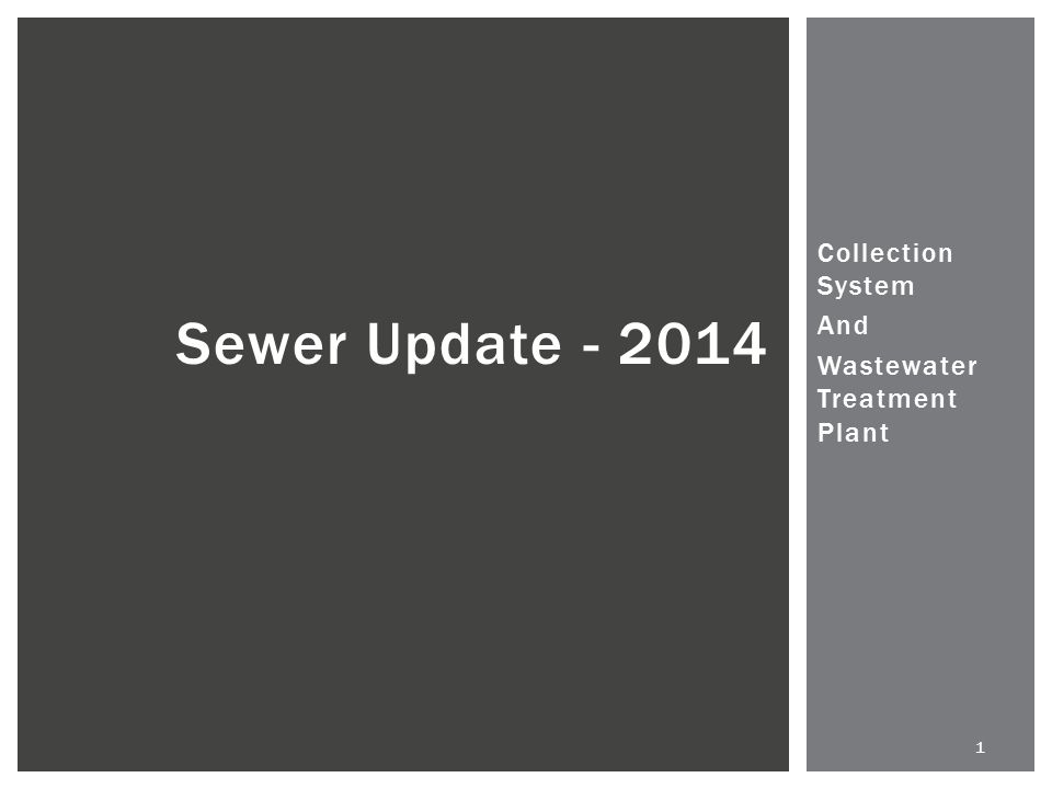 1 Collection System And Wastewater Treatment Plant Sewer Update - 2014