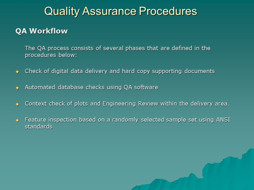 Quality Assurance Procedures Quality Assurance Procedures QA Workflow The QA process consists of several phases that are defined in the procedures bel