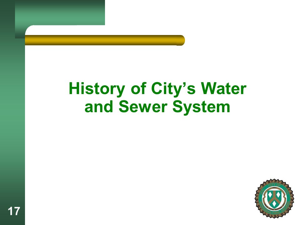 17 History of City's Water and Sewer System