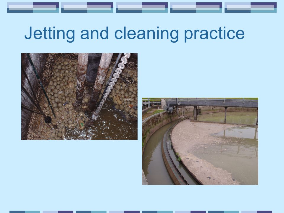 Jetting and cleaning practice