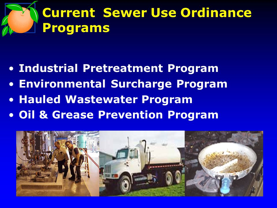 Industrial Pretreatment Program Environmental Surcharge Program Hauled Wastewater Program Oil & Grease Prevention Program Current Sewer Use Ordinance