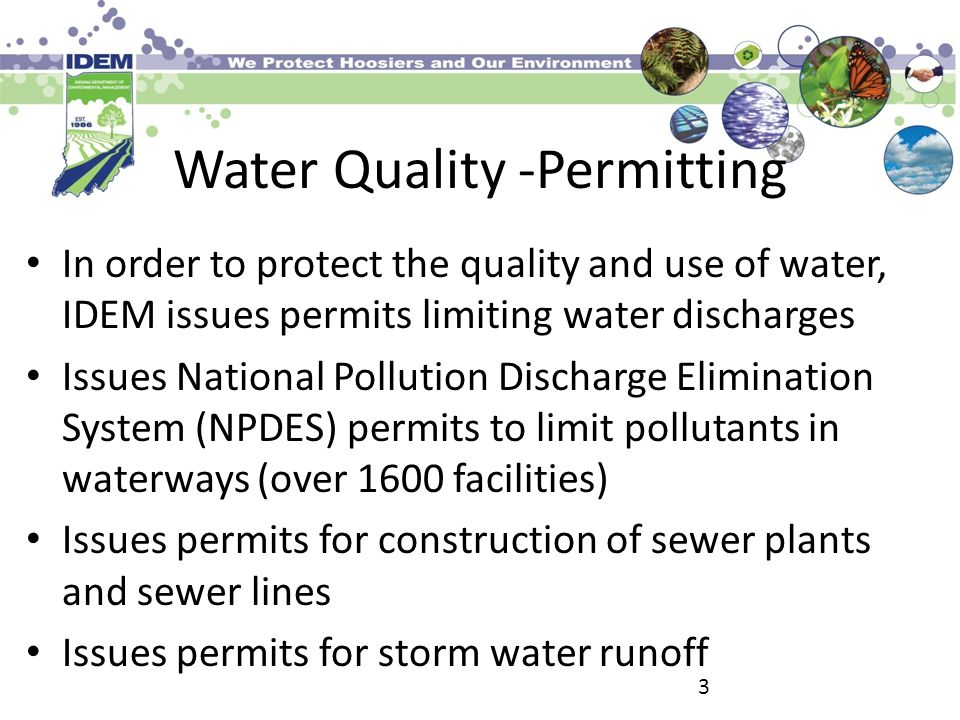 Water Quality - Compliance In order for permits to be effective, IDEM verifies compliance with permit requirements Compliance inspections Complaint inspections Review routine testing results Self-reporting of a permit exceedance 4