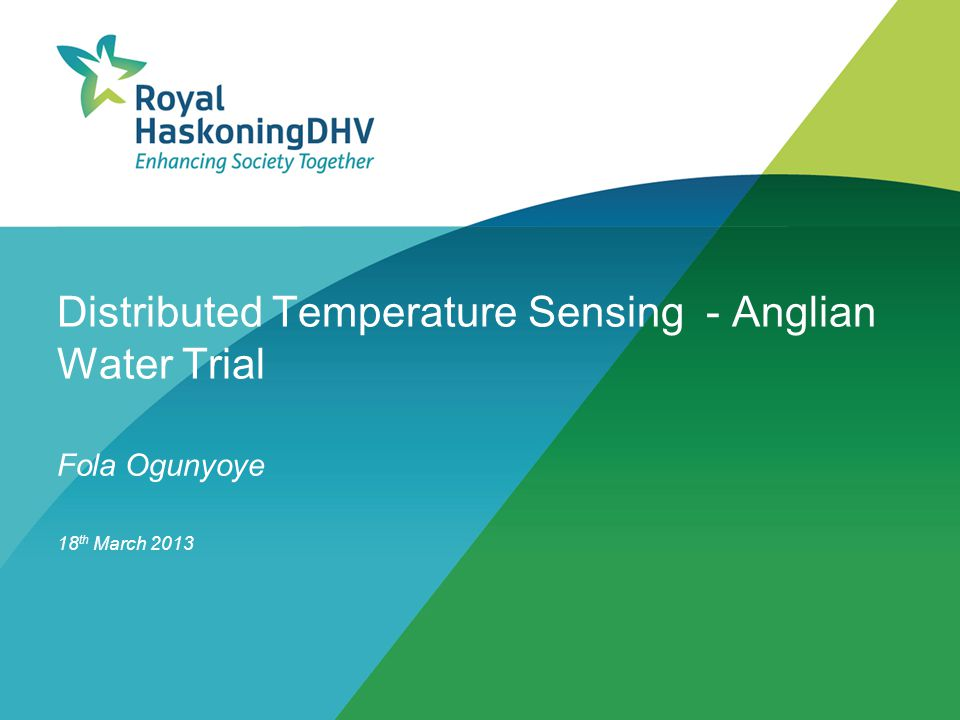 Distributed Temperature Sensing - Anglian Water Trial Fola Ogunyoye 18 th March 2013