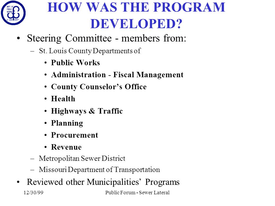 12/30/99Public Forum - Sewer Lateral HOW WAS THE PROGRAM DEVELOPED.