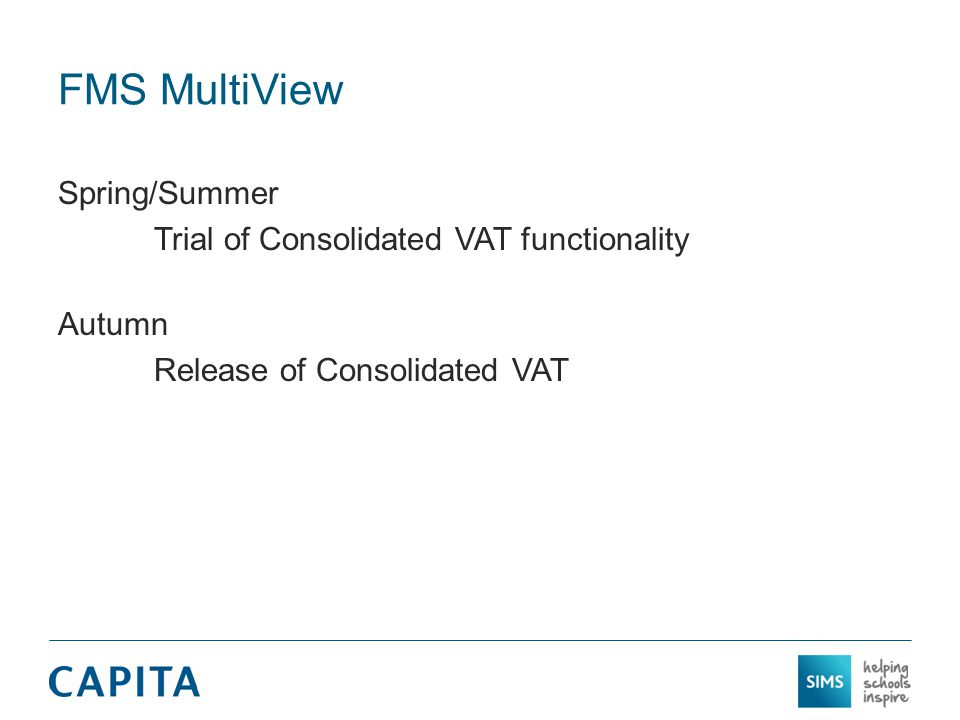 FMS MultiView Spring/Summer Trial of Consolidated VAT functionality Autumn Release of Consolidated VAT