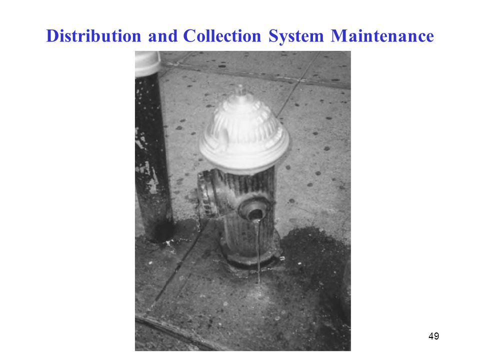 49 Distribution and Collection System Maintenance