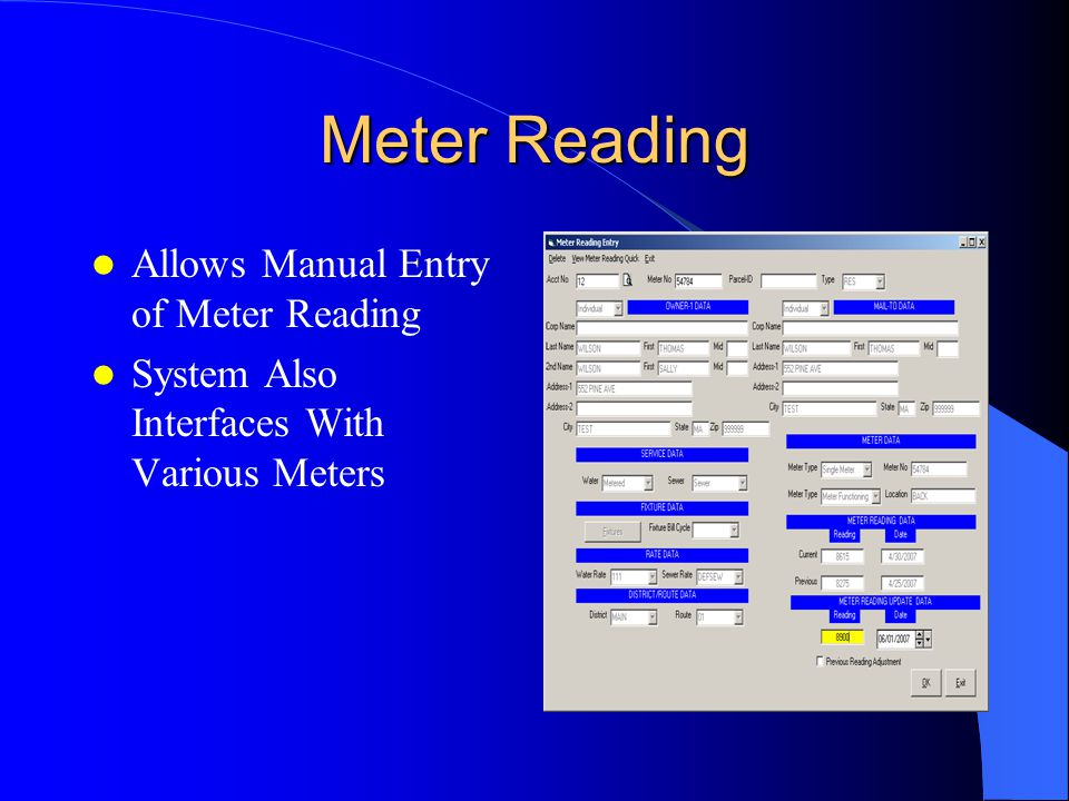 Meter Reading Allows Manual Entry of Meter Reading System Also Interfaces With Various Meters