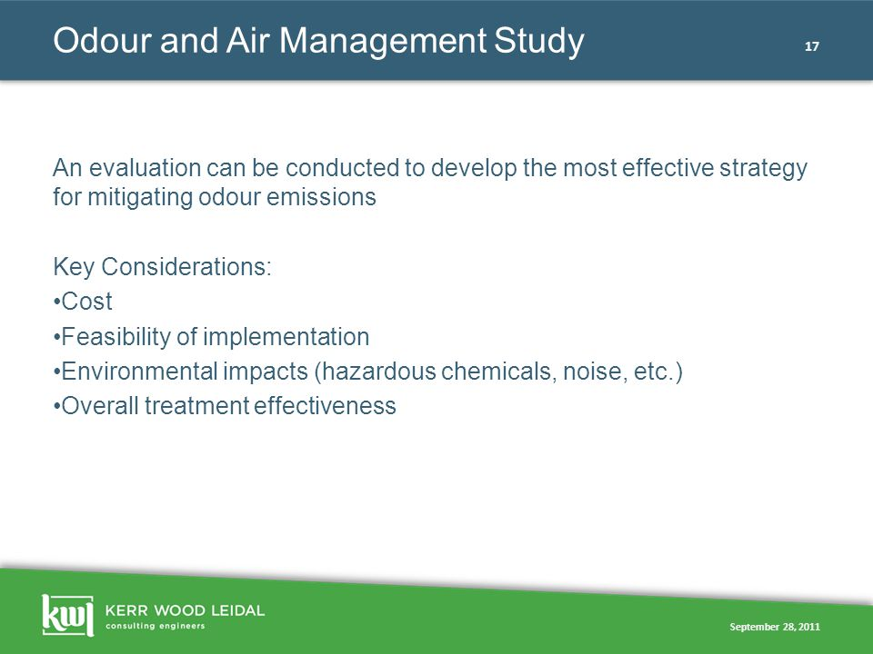 September 28, 2011 17 Odour and Air Management Study An evaluation can be conducted to develop the most effective strategy for mitigating odour emissi