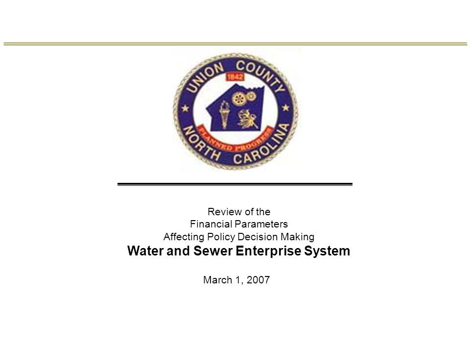 March 1, 2007 Review of the Financial Parameters Affecting Policy Decision Making Water and Sewer Enterprise System