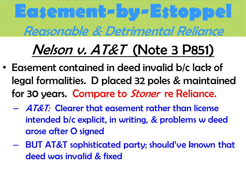 Easement-by-Estoppel Reasonable & Detrimental Reliance Nelson v.
