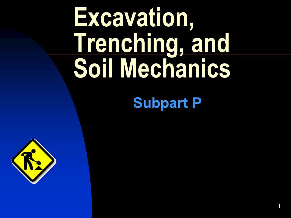 1 Excavation, Trenching, and Soil Mechanics Subpart P