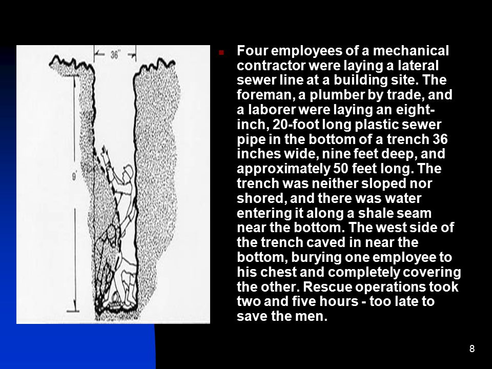 8 Four employees of a mechanical contractor were laying a lateral sewer line at a building site. The foreman, a plumber by trade, and a laborer were l