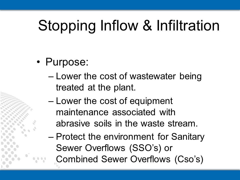 Purpose: –Lower the cost of wastewater being treated at the plant. –Lower the cost of equipment maintenance associated with abrasive soils in the wast
